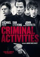 Cover image for Criminal activities [videorecording DVD]