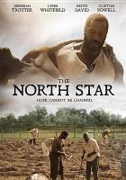 Imagen de portada para The North Star [videorecording DVD]