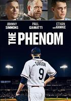 Cover image for The phenom [videorecording DVD]