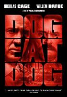 Cover image for Dog eat dog [videorecording DVD]