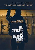 Cover image for The standoff at Sparrow Creek [videorecording DVD]