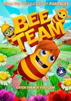 Cover image for Bee team [videorecording DVD]