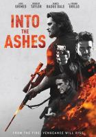 Cover image for Into the ashes [videorecording DVD]
