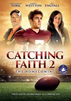 Cover image for Catching faith 2 [videorecording DVD] : the homecoming.