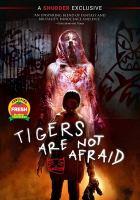 Imagen de portada para Tigers are not afraid [videorecording DVD]