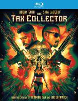 Imagen de portada para The tax collector [videorecording Blu-ray]