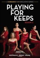 Imagen de portada para Playing for keeps. Season 2, Complete [videorecording DVD]