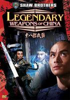 Cover image for Legendary weapons of China [videorecording DVD]