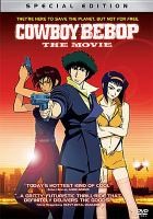 Cover image for Cowboy bebop [videorecording DVD] : the movie