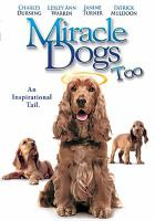 Cover image for Miracle dogs too an inspirational tail