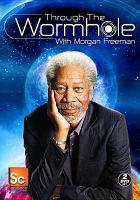 Cover image for Through the wormhole. Season 1 with Morgan Freeman