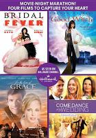 Cover image for Bridal fever The good witch ; For the love of Grace ; Come dance at my wedding : four films to capture your heart