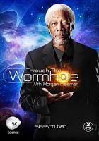 Cover image for Through the wormhole. Season 2 with Morgan Freeman