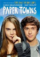 Cover image for Paper towns [videorecording DVD]