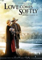 Cover image for Love comes softly. Part 1