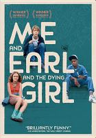Cover image for Me and Earl and the dying girl [videorecording DVD]