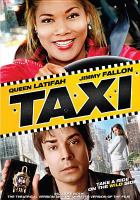 Cover image for Taxi [videorecording DVD] (Queen Latifah version)
