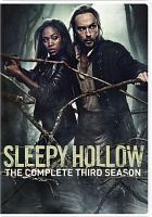 Cover image for Sleepy Hollow. Season 3, Complete [videorecording DVD].
