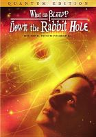 Cover image for What the bleep!? down the rabbit hole