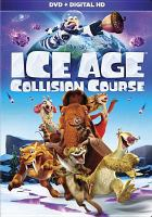 Cover image for Ice age. Collision course [videorecording DVD]