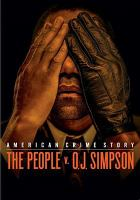 Cover image for American crime story. The people v. O. J. Simpson [videorecording DVD]