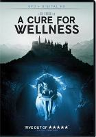 Cover image for A cure for wellness [videorecording DVD]