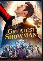 Cover image for The greatest showman [videorecording DVD]