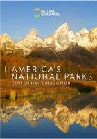 Cover image for America's National Parks [videorecording DVD] : Centennial collection