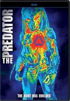 Cover image for The predator [videorecording DVD] : the hunt has evolved
