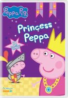 Cover image for Peppa Pig [videorecording DVD] : Princess Peppa