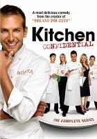Imagen de portada para Kitchen confidential. The complete series [videorecording DVD]