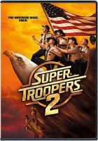Cover image for Super troopers 2 [videorecording DVD]