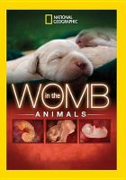 Cover image for Animals [videorecording DVD] : In the womb