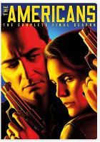 Cover image for The Americans. Season 6, Complete and final [videorecording DVD].
