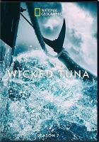 Cover image for Wicked tuna. Season 7, Complete [videorecording DVD]