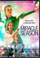 Cover image for The miracle season [videorecording DVD]