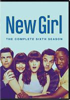Cover image for New girl. Season 6, Complete [videorecording DVD]