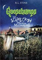 Cover image for Goosebumps. The scarecrow walks at midnight [videorecording DVD]