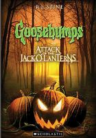 Imagen de portada para Goosebumps. Attack of the jack-o-lanterns