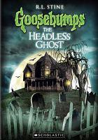 Imagen de portada para Goosebumps. The headless ghost