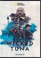 Cover image for Wicked tuna. Season 8, Complete [videorecording DVD]