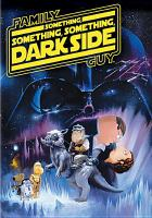 Cover image for Family guy. Something something something dark side