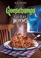 Cover image for Goosebumps. Go eat worms!