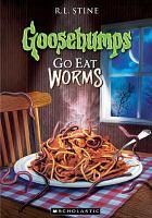Imagen de portada para Goosebumps. Go eat worms!