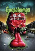 Imagen de portada para Goosebumps. The blob that ate everyone