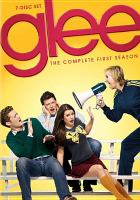 Cover image for Glee. Season 1, Complete [videorecording DVD]