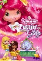 Cover image for Strawberry Shortcake [videorecording DVD] : Puttin' on the glitz.