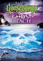 Cover image for Goosebumps. Ghost beach
