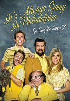 Cover image for It's always sunny in Philadelphia. Season 7, Complete [videorecording DVD].