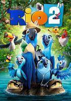 Imagen de portada para Rio 2 [videorecording DVD]